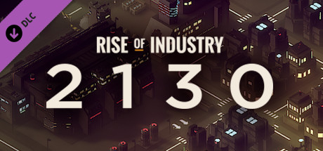 Rise Of Industry: 2130 Download Free