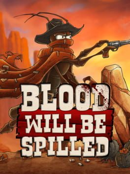 Blood will be Spilled + UPDATE V1.05
