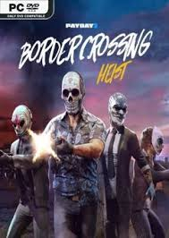 PAYDAY 2 Border Crossing Heist